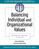 Gellermann, William: Balancing Individual and Organizational Values: Walking the Tightrope to Success