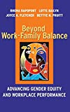 Bailyn, Lotte: Beyond Work-Family Balance: Advancing Gender Equity and Workplace Performance