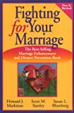 Markman, Howard: Fighting for Your Marriage: Positive Steps for Preventing Divorce and Preserving a Lasting Love