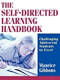 Maurice Gibbons: The Self-Directed Learning Handbook: Challenging Adolescent Students to Excel