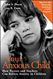 Dacey, John S.: Your Anxious Child: How Parents and Teachers Can Relieve Anxiety in Children