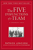 The Five Dysfunctions of a Team: A&hellip;