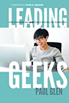 Leading Geeks: How to Manage and Lead the…