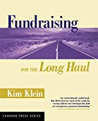 Fundraising for the Long Haul by Kim Klein