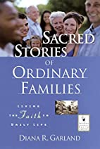 Sacred Stories of Ordinary Families: Living…