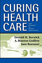 Curing Health Care: New Strategies for…