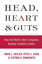 Head, Heart and Guts: How the World's Best…