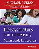 Gurian, Michael: The Boys and Girls Learn Differently Action Guide for Teachers