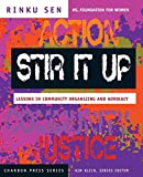 Sen, Rinku: Stir It Up: Lessons in Community Organizing and Advocacy