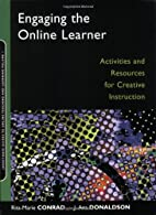 Engaging the Online Learner: Activities and…