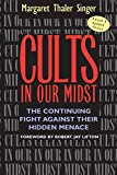 Singer, Margaret Thaler: Cults in Our Midst: The Continuing Fight Against Their Hidden Menace