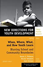 When, Where, What, and How Youth Learn:…