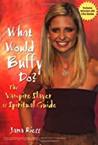 What Would Buffy Do: The Vampire Slayer as…