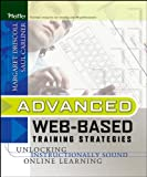 Carliner, Saul: Advanced Web-Based Training Strategies: Unlocking Instructionally Sound Online Learning