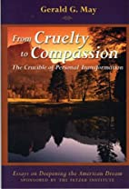 From Cruelty to Compassion (Essays on…