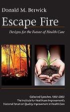 Escape Fire: Designs for the Future of…