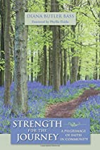 Strength for the Journey: A Pilgrimage of…