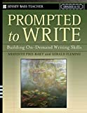 Meredith Pike-Baky: Prompted to Write: Building On-Demand Writing Skills, Grades 6-12