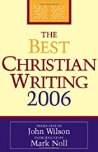 The Best Christian Writing 2006 (Best…