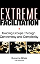 Extreme Facilitation: Guiding Groups Through…