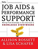 Allison Rossett: Job Aids and Performance Support: Moving From Knowledge in the Classroom to Knowledge Everywhere