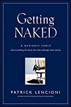 Getting Naked: A Business Fable About…