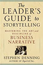 The Leader's Guide to Storytelling:…