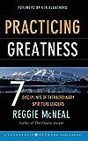 McNeal, Reggie: Practicing Greatness: 7 Disciplines of Extraordinary Spiritual Leaders (Jossey-Bass Leadership Network Series)