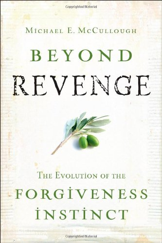 beyond-revenge-the-evolution-of-the-forgiveness-instinct