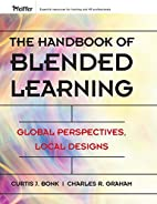 The Handbook of Blended Learning: Global…