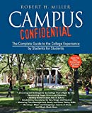 Robert H. Miller: Campus Confidential: The Complete Guide to the College Experience by Students for Students