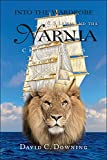 Downing, David C.: Into the Wardrobe: C. S. Lewis And the Narnia Chronicles