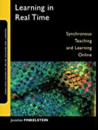 Learning in Real Time: Synchronous Teaching…