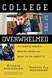 Kadison, Richard: College of the Overwhelmed: The Campus Mental Health Crisis and What to Do About It