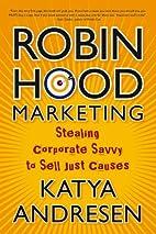 Robin Hood Marketing: Stealing Corporate…