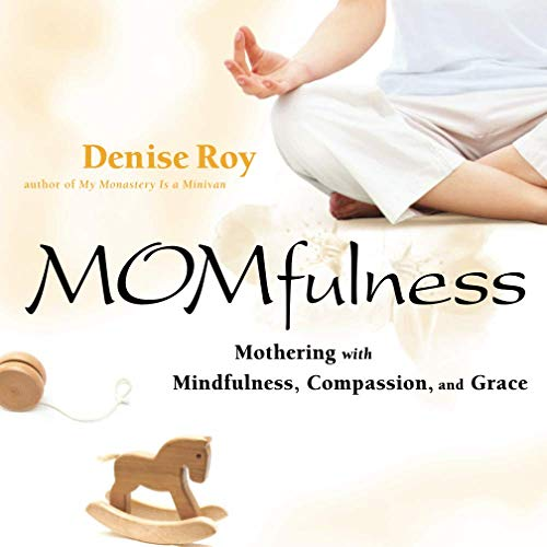momfulness-mothering-with-mindfulness-compassion-and-grace