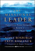 The Missional Leader: Equipping Your Church…