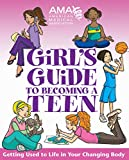 American Medical Association: American Medical Association Girl&#39;s Guide to Becoming a Teen: Girl&#39;s Guide to Becoming a Teen