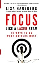 Focus Like a Laser Beam: 10 Ways to Do What…