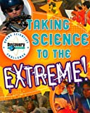 Hansen, Rosanna: Discovery Channel Young Scientist Challenge: Taking Science to the Extreme!