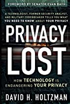 Privacy Lost: How Technology Is Endangering…