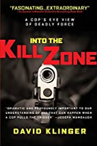 Into the Kill Zone: A Cop's Eye View of…