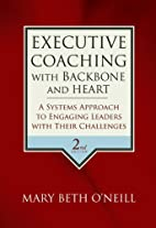 Executive Coaching with Backbone and Heart:…