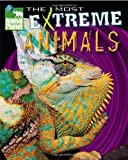 Gerstein, Sherry: The Most Extreme Animals: The Most Extreme Animals