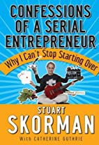 Confessions of a Serial Entrepreneur: Why I…