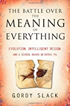 The Battle Over the Meaning of Everything:…
