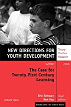 The Case for Twenty-First Century Learning,…