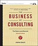 Biech, Elaine: The Business of Consulting, (CD-ROM Included): The Basics and Beyond
