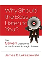Why Should the Boss Listen to You: The Seven…