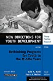 Youth Development: Rethinking Programs for Youth in the Middle Years